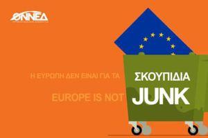 «Η Ευρώπη δεν είναι για τα σκουπίδια»