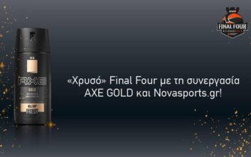 «Χρυσό» Final Four με τη συνεργασία AXE GOLD και Novasports.gr