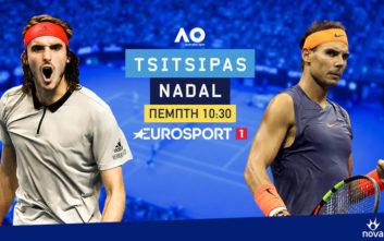 Τσιτσιπάς - Ναδάλ, η μεγάλη μονομαχία στη Nova με φόντο τον τελικό του Australian Open