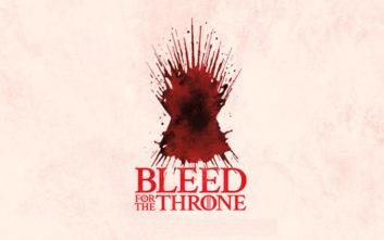 Έδωσαν το αίμα τους για τον θρόνο… Εσύ;