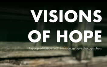 Εικόνες Ελπίδας (Visions of Hope): Ομαδική έκθεση 21 εφήβων, προσφύγων φωτογράφων